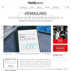 #Emailing : Les 5 indicateurs clés à surveiller pour améliorer la performance d'une newsletter - Maddyness