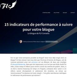 15 indicateurs de performance à suivre pour votre blogue