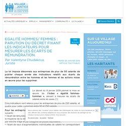 Egalité hommes/ femmes : parution du décret fixant les indicateurs pour mesurer les écarts de rémunération. Par Valentyna Chudakova, Juriste