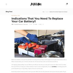 Indications That You Need To Replace Your Car Battery!!