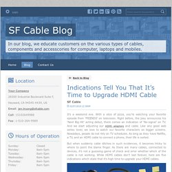 Indications Tell You That It's Time to Upgrade HDMI Cable - SF Cable Blog : powered by Doodlekit