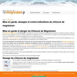 Mise en garde, dosages et contre-indicationsChlorure de magnésium
