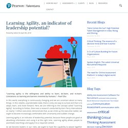 Learning Agility is the willingness and ability to learn