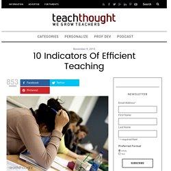 10 Indicators Of Efficient Teaching