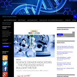 Science denier indicators – the pseudoscience bullshit meter