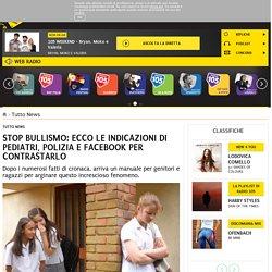 Stop bullismo: ecco le indicazioni di pediatri, Polizia e Facebook per contrastarlo - Radio 105