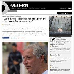 """""""Los índices de violencia van a ir a peor; no saben lo que les viene encima"""" - El Faro"""