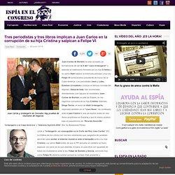 Indicios que implican al ex rey Juan Carlos y su hija Cristina