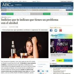 Indicios que te indican que tienes un problema con el alcohol