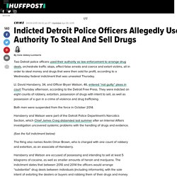 Indicted Detroit Police Officers Allegedly Used Authority To Steal And Sell Drugs