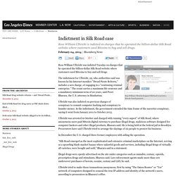 Indictment in Silk Road case - latimes