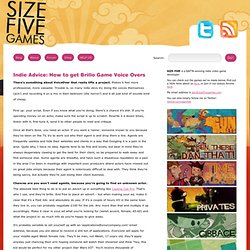 Indie Advice: How to get Brillo Game Voice Overs - Size Five Games
