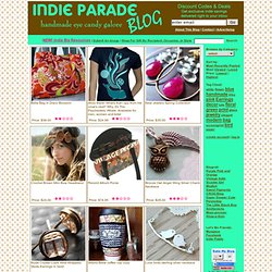 Indie Parade - Handmade Eye Candy Galore