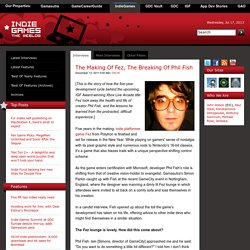 The Weblog The Making Of Fez, The Breaking Of Phil Fish