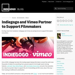 Indiegogo and Vimeo Partner to Support Filmmakers - Indiegogo Blog