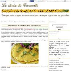 Crèpes indiennes à la farine de pois chiche -sans oeuf, sans lait- - Le choix de Cicerolle - Blog de cuisine végétarienne