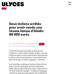 Deux Indiens arrêtés pour avoir vendu une fausse lampe d'Aladin 80 000 euros