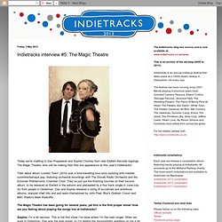 Indietracks - an indiepop festival: Indietracks interview #5: The Magic Theatre