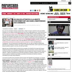 De graves atteintes à la liberté d'informer ont lieu dans l'indifférence des candidats