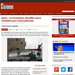 Syrie : la révolution étouffée dans l'indifférence internationale