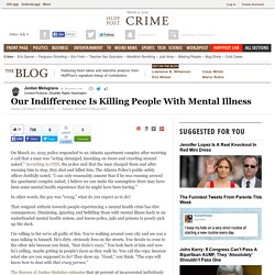 Our Indifference Is Killing People With Mental Illness