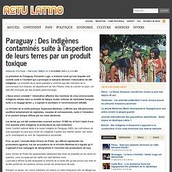 Paraguay : Des indigènes contaminés suite à l'aspertion de leurs terres par un produit toxique