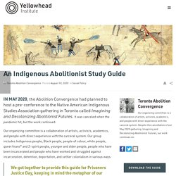 An Indigenous Abolitionist Study Guide - Yellowhead Institute