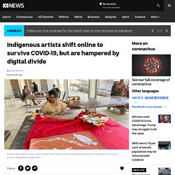 Indigenous artists shift online to survive COVID-19, but are hampered by digital divide - ABC News