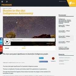 Stories in the sky: Indigenous Astronomy