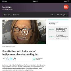 Eora Nation #41: Anita Heiss' indigenous classics reading list - Mornings - ABC Radio