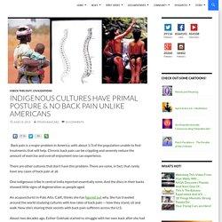 Indigenous Cultures Have Primal Posture & No Back Pain Unlike Americans