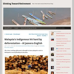 Malaysia's indigenous hit hard by deforestation – Al Jazeera English