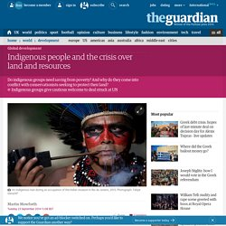 Indigenous people and the crisis over land and resources