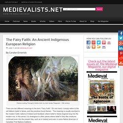 The Fairy Faith: An Ancient Indigenous European Religion