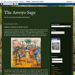 The Arroyo Sage: Indigenous Influences on Mexican Culture