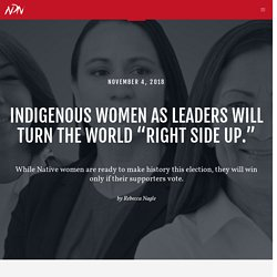 """Indigenous Women as Leaders will Turn the World """"Right Side Up."""""""
