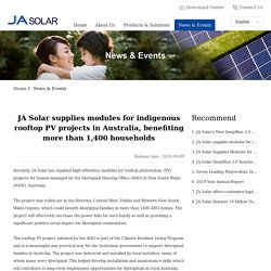 JA Solar supplies modules for indigenous rooftop PV projects in Australia, benefiting more than 1,400 households - News & Events - PV Solar products Manufacturer, Solar Panel Suppliers India – JaSolar