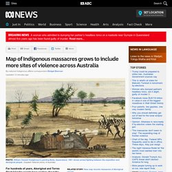 Map of Indigenous massacres grows to include more sites of violence across Australia