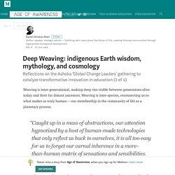 Deep Weaving: indigenous Earth wisdom, mythology, and cosmology