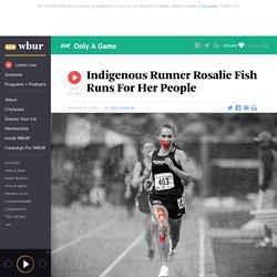 Indigenous Runner Rosalie Fish Runs For Her People