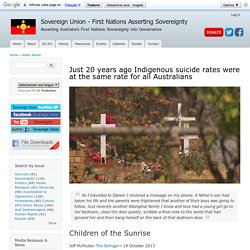 Just 20 years ago Indigenous suicide rates were at the same rate for all Australians