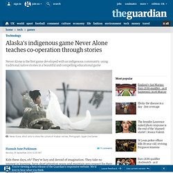 Alaska's indigenous game Never Alone teaches co-operation through stories