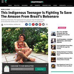 This Indigenous Teenager Is Fighting To Save The Amazon From Brazil's Bolsonaro