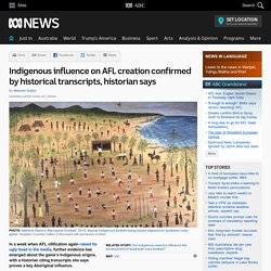 Indigenous influence on AFL creation confirmed by historical transcripts, historian says