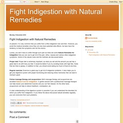 Fight Indigestion with Natural Remedies: Fight Indigestion with Natural Remedies