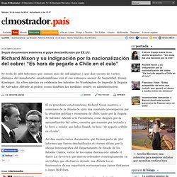 """Richard Nixon y su indignación por la nacionalización del cobre: """"Es hora de pegarle a Chile en el culo"""""""