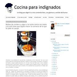 Cocina para indignados: Bolitas de cordero y yogur o la lucha contra los malos y la sutil línea que separa hacer lo correcto de lo que te pide el cuerpo