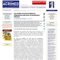 Les médias et le Front National : indignations sélectives et banalisation effective