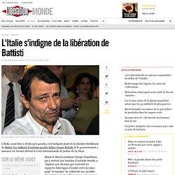 L'Italie s'indigne de la libération de Battisti