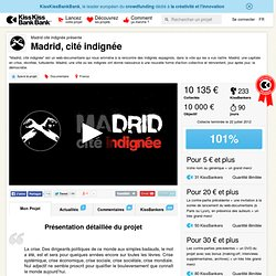 Madrid, cité indignée présenté par Madrid cité indignée